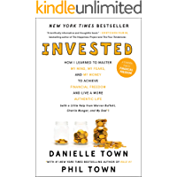 Invested: How I Learned to Master My Mind, My Fears, and My Money to Achieve Financial Freedom and Live a More Authentic…