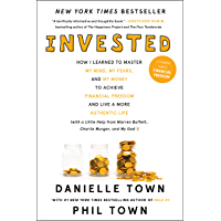 Invested: How I Learned to Master My Mind, My Fears, and My Money to Achieve Financial Freedom and Live a More Authentic Life (with a Little Help from ... Munger, and My Dad) (English Edition)