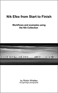 Nik Efex from Start to Finish: Workflows and examples using the Nik Collection