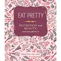 Eat Pretty: Nutrition for Beauty, Inside and Out (Nutrition Books, Health Journals...