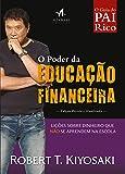 O Poder da Educação Financeira: Lições Sobre Dinheiro que Não se Aprendem na Escola