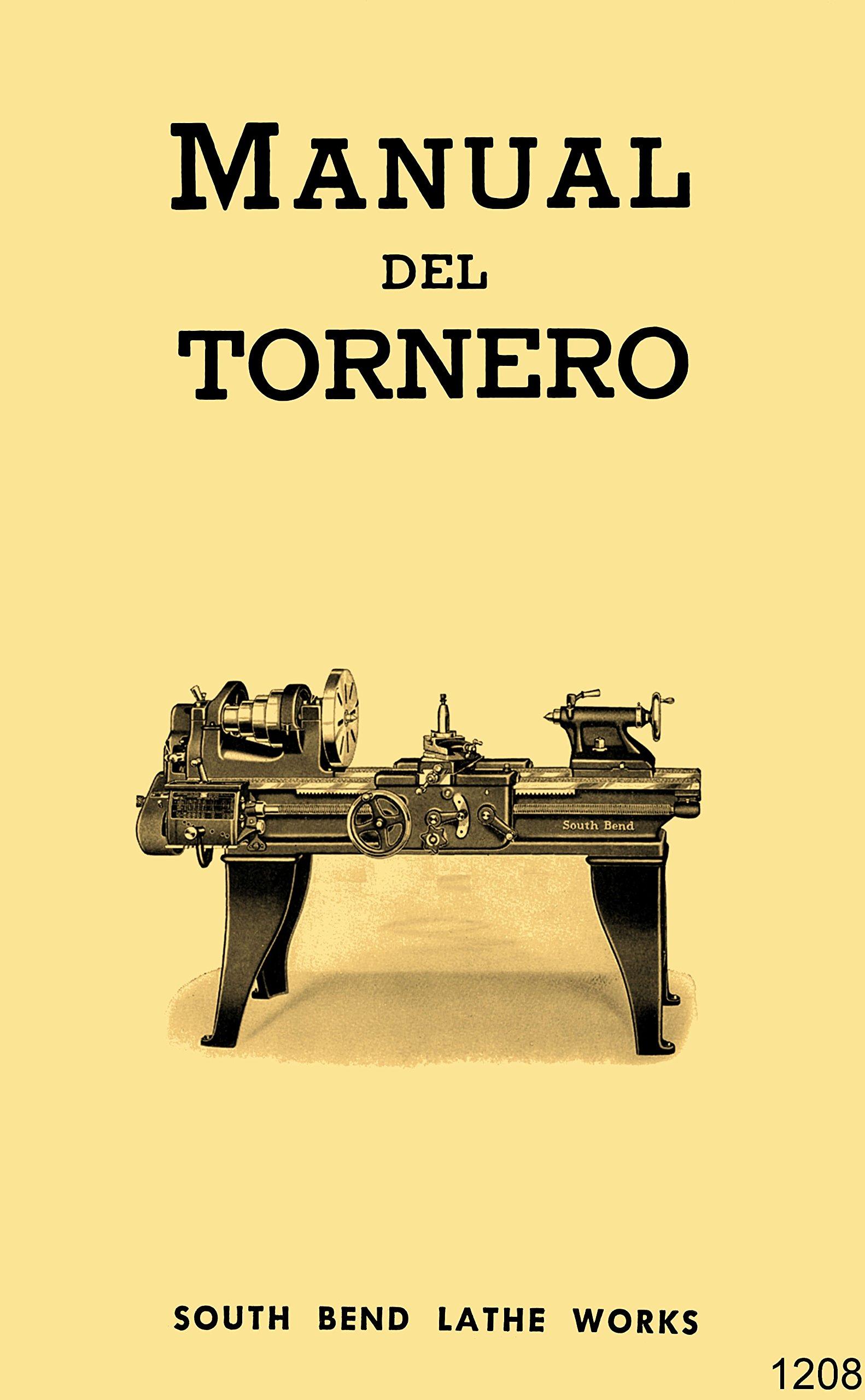 South Bend Torno De Metal Manual Del Tornero En Español 1930s-1950s: Misc.: Amazon.com: Books