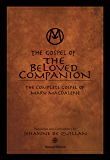 The Gospel of the Beloved Companion: The Complete Gospel of Mary Magdalene