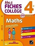 Mes fiches collège Maths 4e: 40 fiches de révision et 200 exercices corrigés