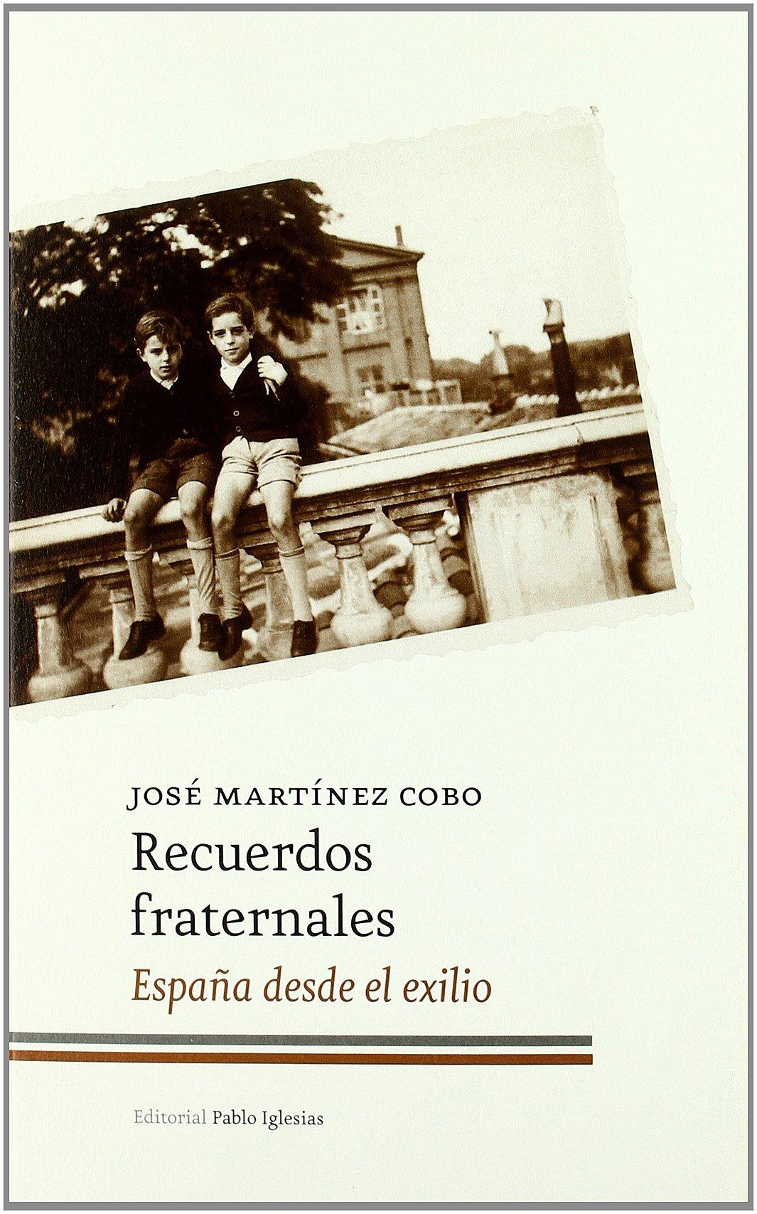 Recuerdos Fraternales: España desde el exilio: Amazon.es: Martínez ...
