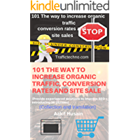 101 The way to increase organic traffic, conversion rates and site sales