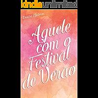 Aquele com o Festival de Verão: Um conto de Mônica e Enzo e Todos os Dias