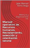 Manual operativo de Recursos humanos, Reclutamiento,   selección y orientación laboral: RRHH 2.0. y Organizaciones 2.0.