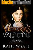 Mail Order Bride: Victoria's Valentine: Inspirational Historical Western Romance (Black Hills Mail Order Bride series Book 4)