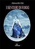 I SENTIERI DI FRIGG-Northern Lilium