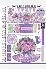 Mother's Day Bouquet Cut-n-Make Book: Mother's Day Roses, Violets and Antique Lace on Paper Crafts for Cards, Gifts and Decor (Volume 5)