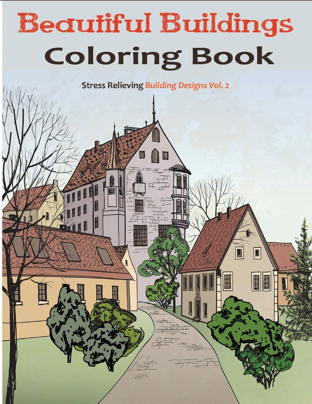 Coloring book real estate - Amazon Com Beautiful Buildings An Adult Coloring Book Featuring Stress Relieving Structure Designs 9781517625443 Adult Coloring Books Books
