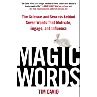 Magic Words: The Science And Secrets Behind Seven Words ThatMotivate, Engage, And Influence