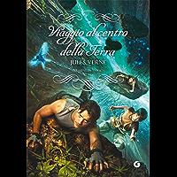 Viaggio al centro della Terra: Versione integrale (Italian Edition)