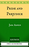 Pride and Prejudice: By Jane Austen - Illustrated And Unabridged (FREE AUDIOBOOK INCLUDED)