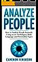 Analyze People: How to Analyze People Instantly