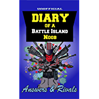 Diary of a Battle Island Noob: Answers and Rivals (Battle Island Diary Book 2)