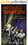 The Final Warden (Gifts of Vorallon Book 1)