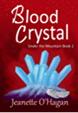 Blood Crystal: a novella (Under the Mountain Book 2)