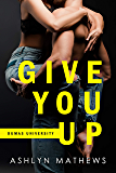 Give You Up (Dumas University Book 1)