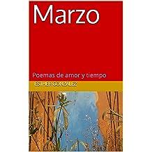 Marzo: Poemas de amor y tiempo (Spanish Edition) Sep 7, 2017