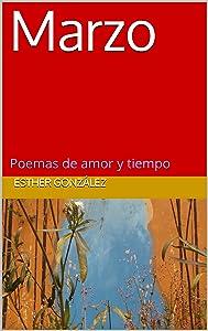 Marzo: Poemas de amor y tiempo (Spanish Edition)