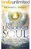 The Unbound Soul: A Visionary Guide to Spiritual Transformation and Enlightenment