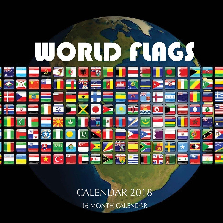 world flags calendar 2018 16 month calendar paul jenson