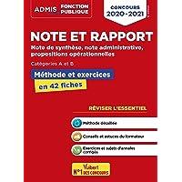 Note et rapport - Méthode et exercices - Concours de catégories A et B - L'essentiel en fiches - Note de synthèse, note administrative, propositions opérationnelles - Concours 2020-2021