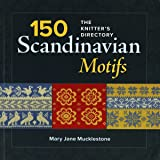 150 Scandinavian Motifs: The Knitter's Directory