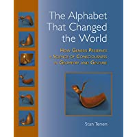 The Alphabet That Changed the World: How Genesis Preserves a Science of Consciousness in Geometry and Gesture