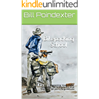 Bikepacking School: What 'they' don't tell you in the guidebooks (Whole Earth Guide Book 1)