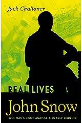 John Snow (Real Lives) Kindle Edition