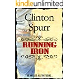Running Iron: A gun-toting, rip-roaring Western