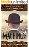 Machines: Caddius Finch Files Book 1