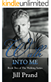 Walk Into Me (The Walking Series Book 2)
