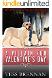 A Villain for Valentine's Day (Hope Valley Romance Book 6)