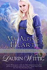 MacAlpin's Heart: a Guardians of the Targe Prequel Novella Kindle Edition