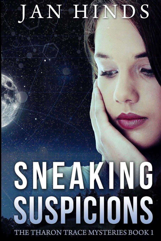 Sneaking Suspicions: The Tharon Trace Mysteries Book 1 (Volume 1) pdf epub