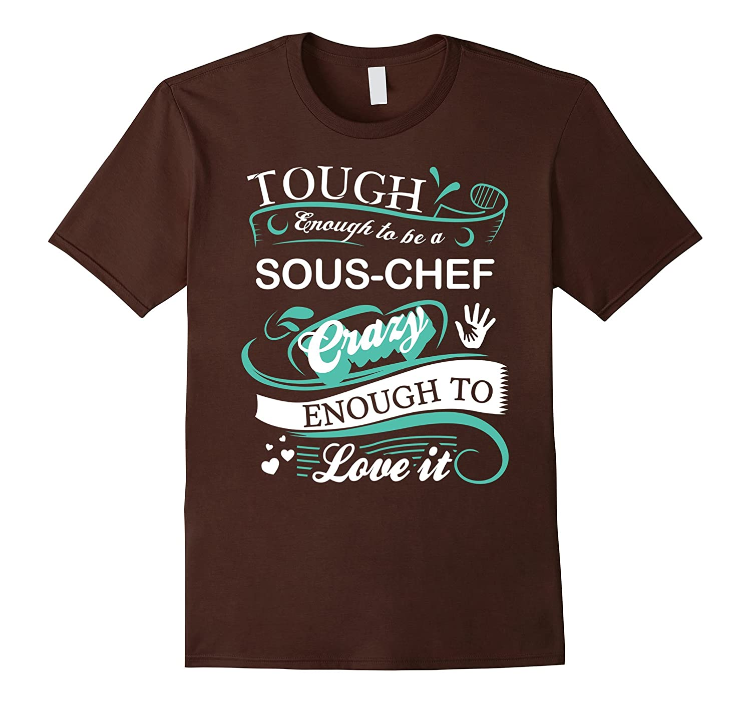 Great Gift T-Shirt for Sous Chef, Funny Quotes-Art