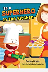 Be a Superhero in the Kitchen Kindle Edition