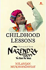 Childhood  Lessons : Extracted from Narendra Modi  The Man The Times Kindle Edition