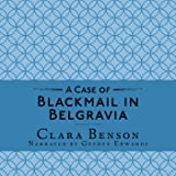 A Case of Blackmail in Belgravia: A Freddy Pilkington-Soames Adventure, Book 1