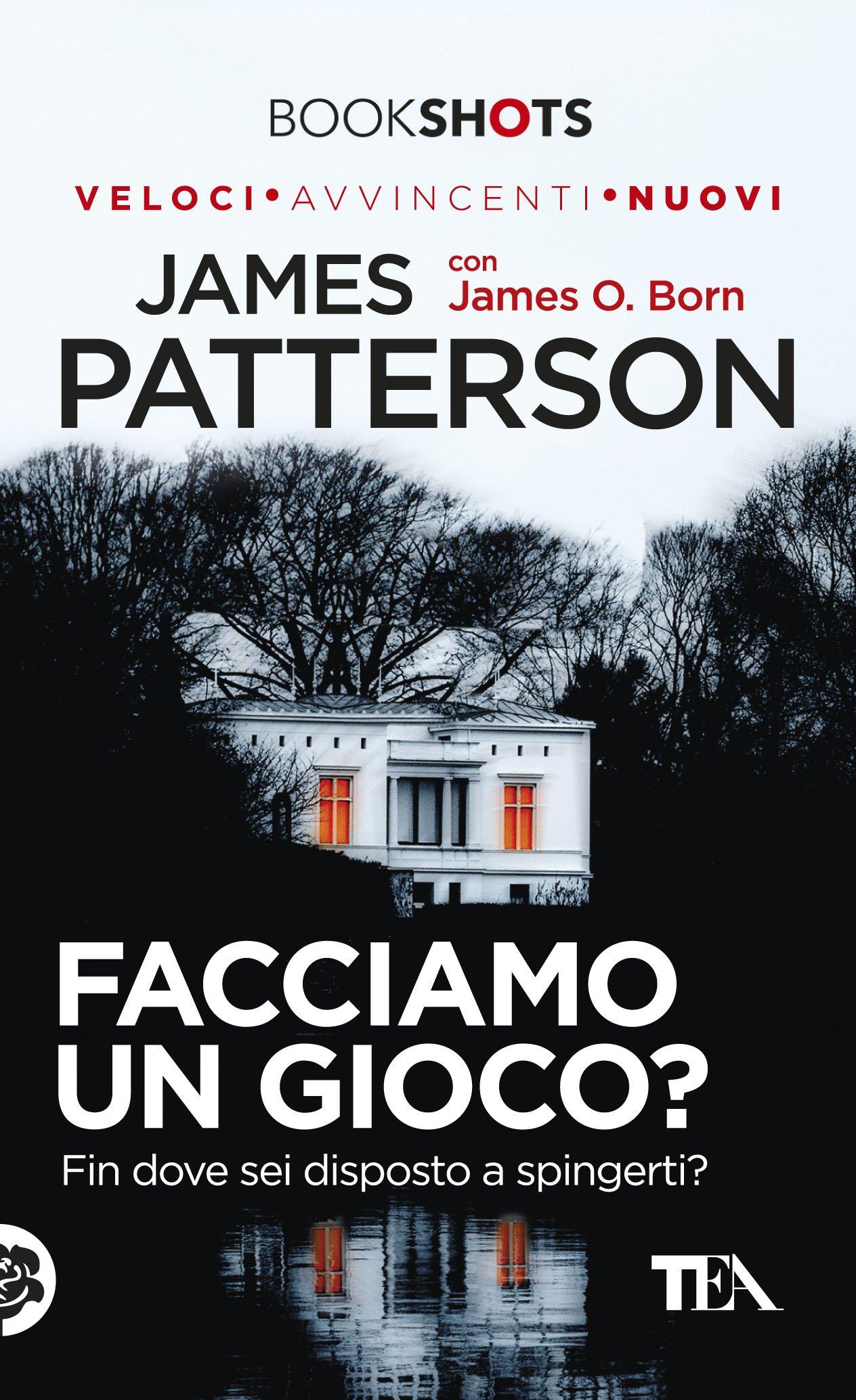 56eae7820d51e6 Amazon.it: Facciamo un gioco? - James Patterson, James O. Born, S. Mogni -  Libri