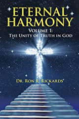 Eternal Harmony: Volume 1: the Unity of Truth in God Kindle Edition