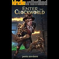 Enter the Clockworld: A GameLit Adventure (Dreamweb Book 1)