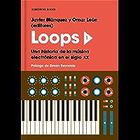 Loops 1: Una historia de la música electrónica