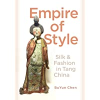 Empire of Style: Silk and Fashion in Tang China