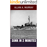 Sunk in 2 Minutes: The fatal encounter between I-21, HMAS Mildura and the Iron Knight (Men and Ships at War Book 4)