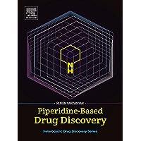 Piperidine-Based Drug Discovery (Heterocyclic Drug Discovery)